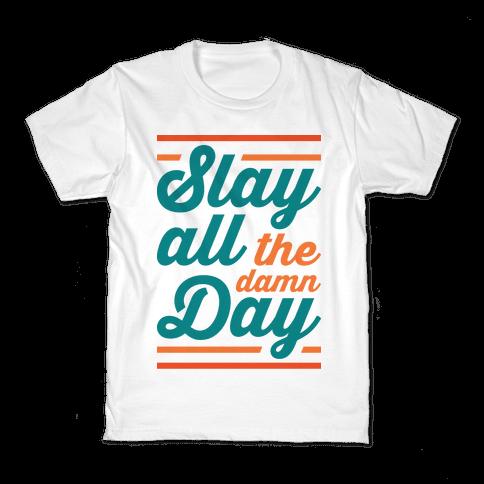 Slay All The Damn Day Kids T-Shirt