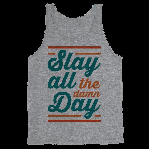Slay All The Damn Day Tank Top