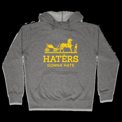 Haters Gonna Hate (Gold Hermes Parody) Hooded Sweatshirt