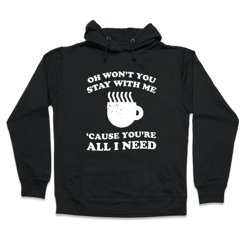 Won't You Stay With Me Coffee Hooded Sweatshirt