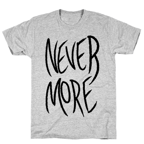 Never More Mens T-Shirt