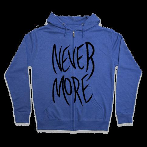 Never More Zip Hoodie