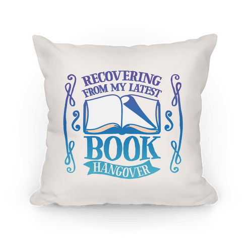 Recovering From My Latest Book Hangover Pillow