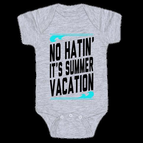No Hatin'! It's Summer Vacation! (Tank) Baby Onesy