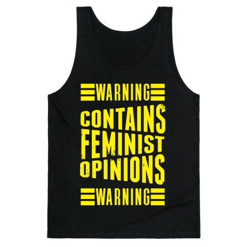 Warning! Contains Feminist Opinions Tank Top