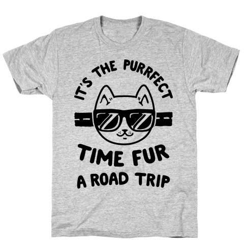 It's the Purrfect Time Fur a Road Trip T-Shirt