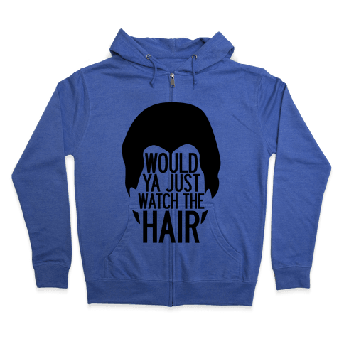 Watch The Hair Zip Hoodie