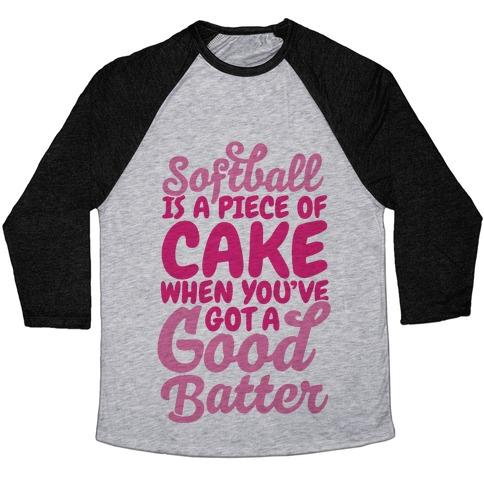 Softball Is a Piece of Cake Baseball Tee