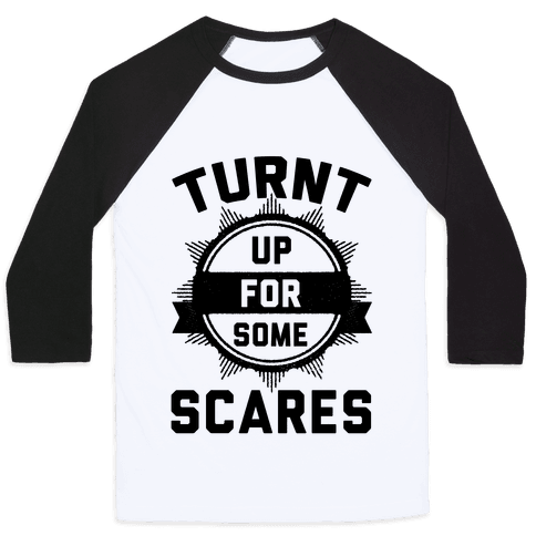Turnt Up For Some Scares! Baseball Tee