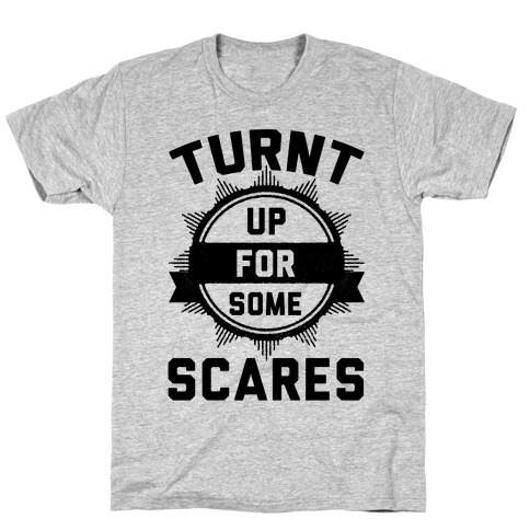 Turnt Up For Some Scares! T-Shirt