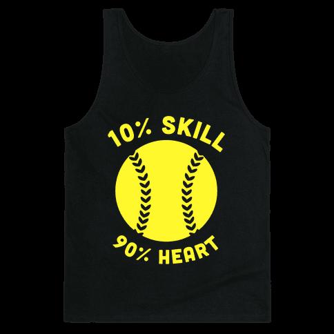 10% Skill 90% Heart (Softball) Tank Top