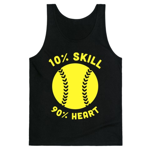 10% Skill 90% Heart (Softball) Tank Top