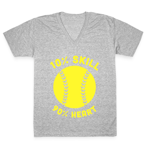 10% Skill 90% Heart (Softball) V-Neck Tee Shirt