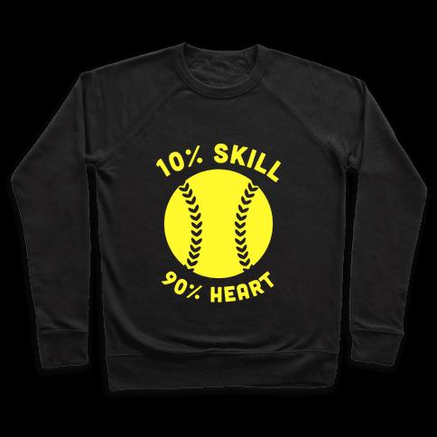 10% Skill 90% Heart (Softball) Pullover