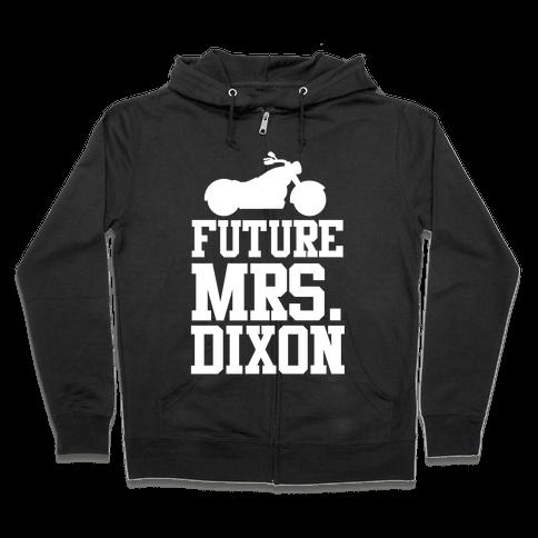 Future Mrs. Dixon Zip Hoodie