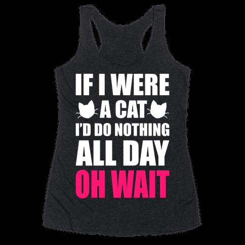 If I Were A Cat Racerback Tank Top