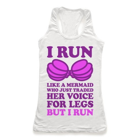 I Run Like A Mermaid Racerback Tank Top