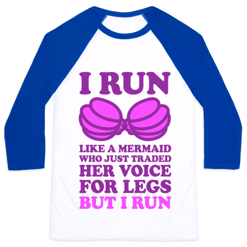 I Run Like A Mermaid Baseball Tee