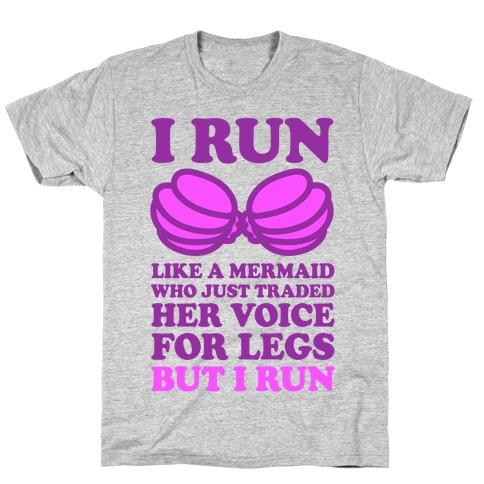 I Run Like A Mermaid T-Shirt