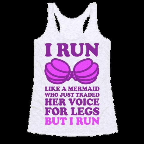 I Run Like A Mermaid Racerback Tank Top