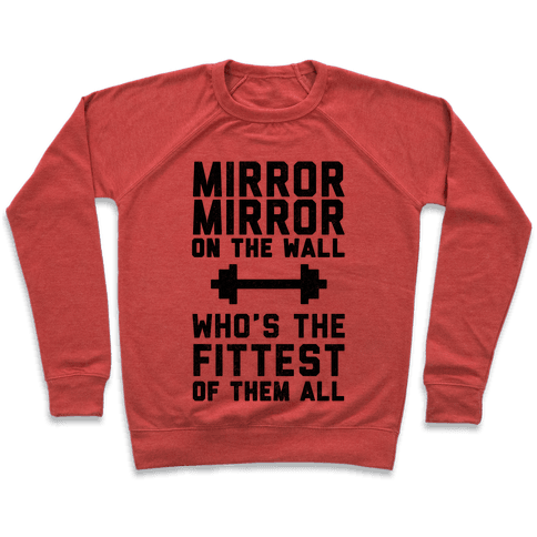 Mirror Mirror On The Wall Who's The Fittest Of Them All Pullover