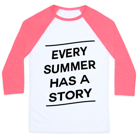 Every Summer Has a Story Baseball Tee