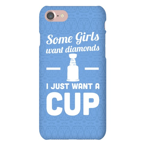 Some Girls Want Diamonds I Just Want A Cup Phone Case