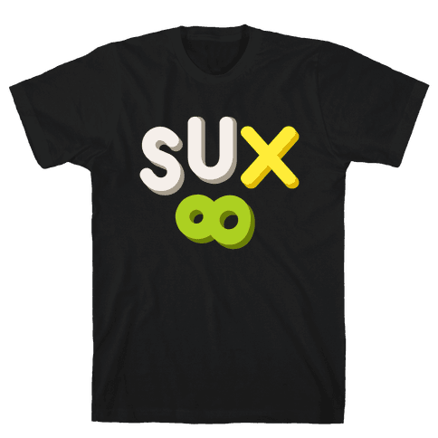 Everything Sux Mens T-Shirt