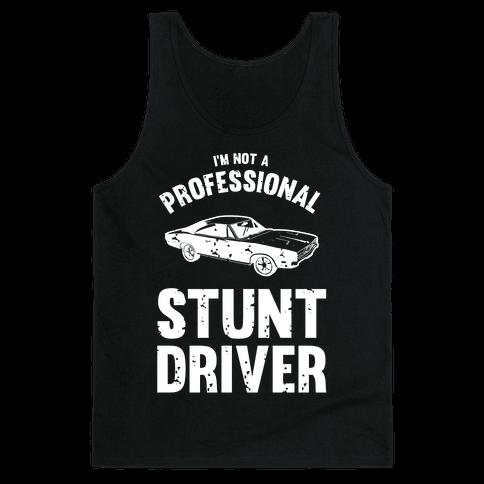 (I'm Not A) Professional Stunt Driver
