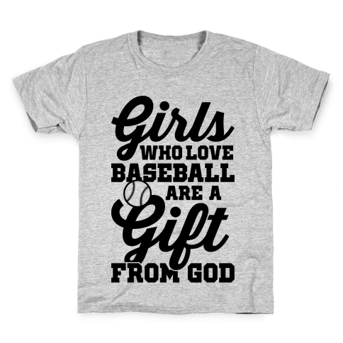 Girls Who Love Baseball Are A Gift From God Kids T-Shirt