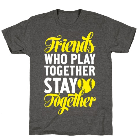 Friends Who Play Together T-Shirt