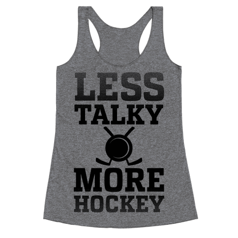 Less Talky More Hockey Racerback Tank Top