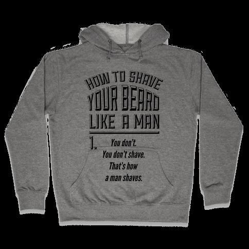 How to Shave your Beard Like A Man Hooded Sweatshirt