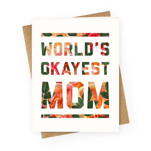 World's Okayest Mom Floral Greeting Card