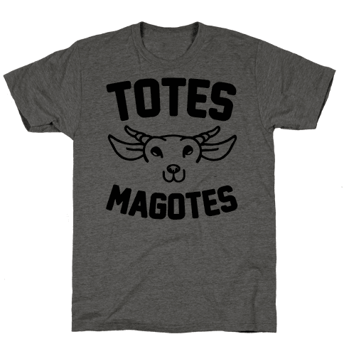 Totes Magotes Mens T-Shirt