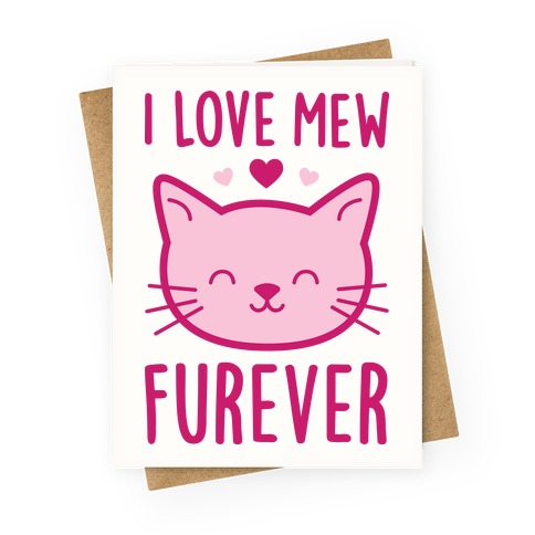 I Love Mew Furever Greeting Card