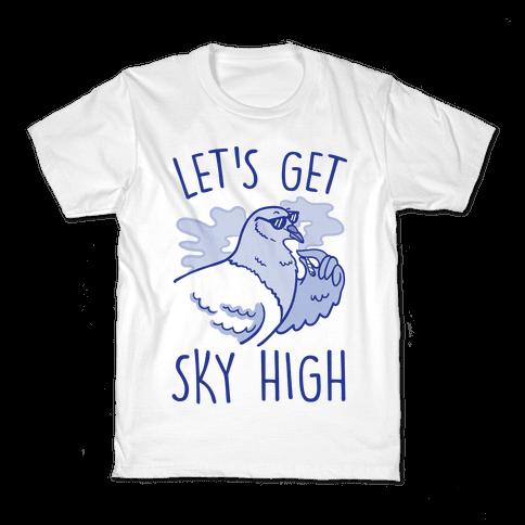 Let's Get Sky High Pigeon  Kids T-Shirt