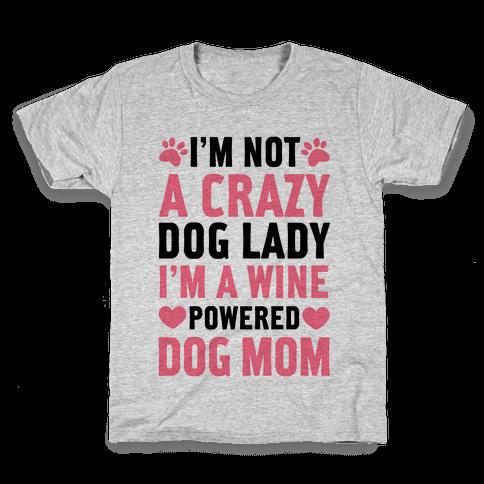 I'm Not A Crazy Dog Lady Kids T-Shirt