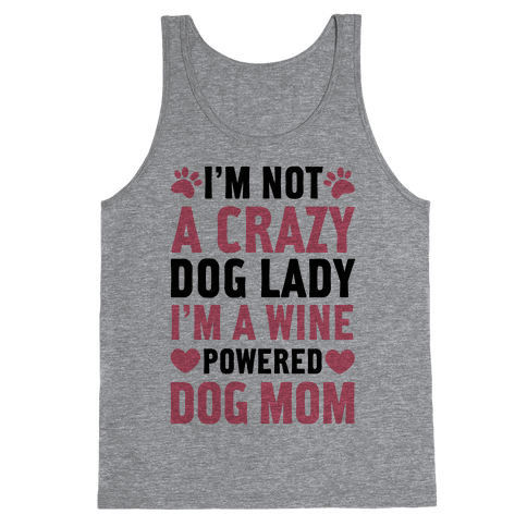 I'm Not A Crazy Dog Lady Tank Top