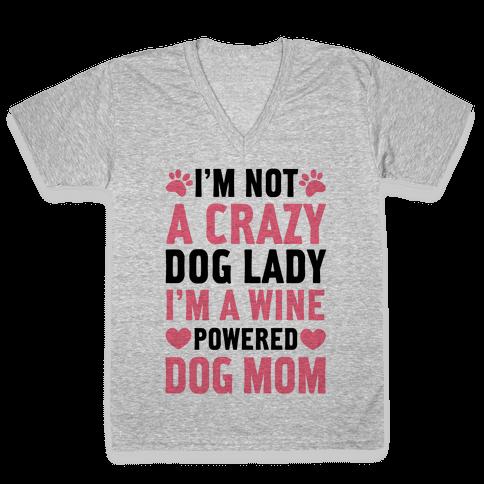 I'm Not A Crazy Dog Lady V-Neck Tee Shirt