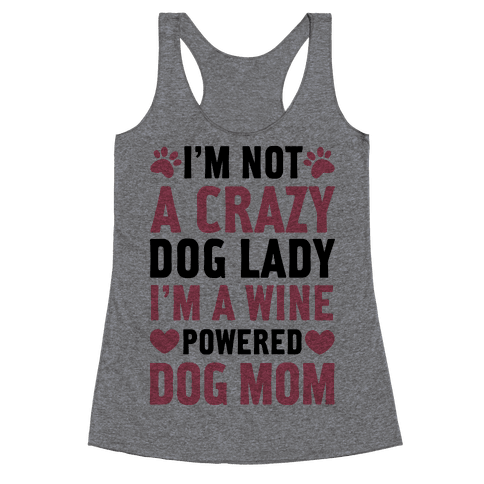 I'm Not A Crazy Dog Lady Racerback Tank Top