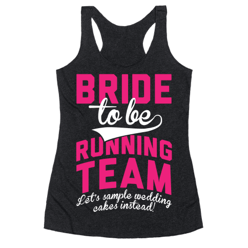 Bride-To-Be Running Team Racerback Tank Top
