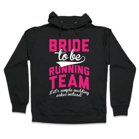 Bride-To-Be Running Team Hooded Sweatshirt