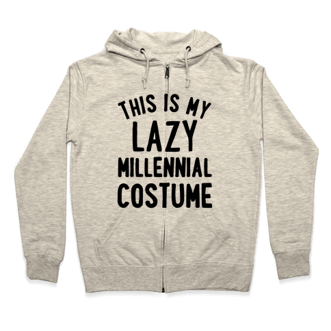 This is My Lazy Millennial Costume Zip Hoodie