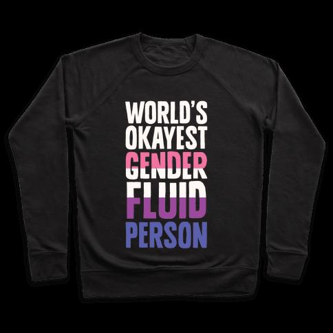 World's Okayest Genderfluid Person Pullover