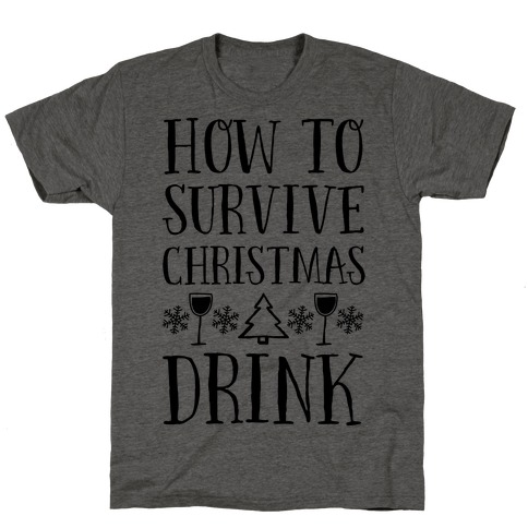 How To Survive Christmas Drink T-Shirt