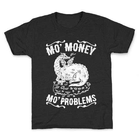 Mo' Money Mo' Problems Dragon Hoard Kids T-Shirt