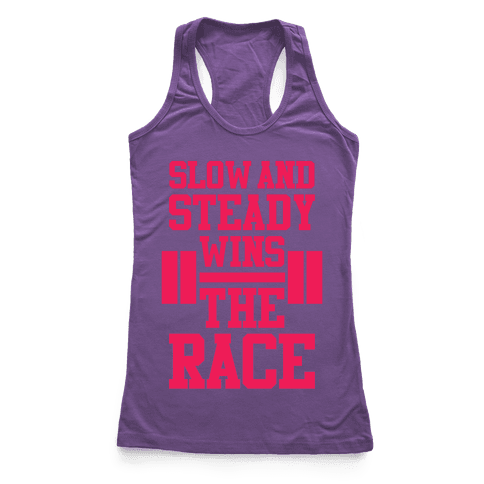 Slow And Steady Racerback Tank Top