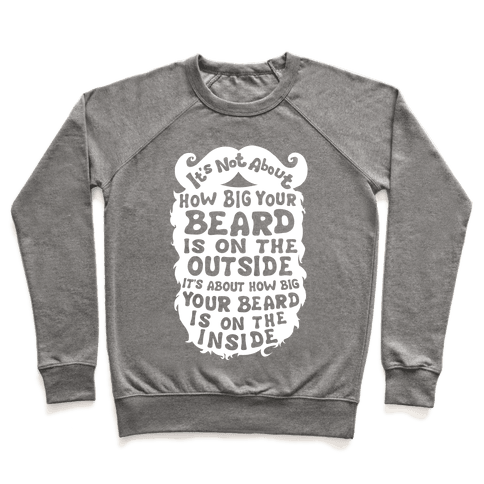 It's Not About How Big Your Beard Is On The Outside It's About How Big Your Beard Is On The Inside Pullover