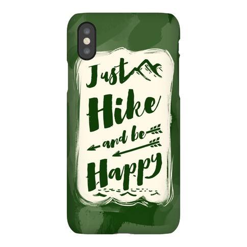 Just Hike and Be Happy Phone Case